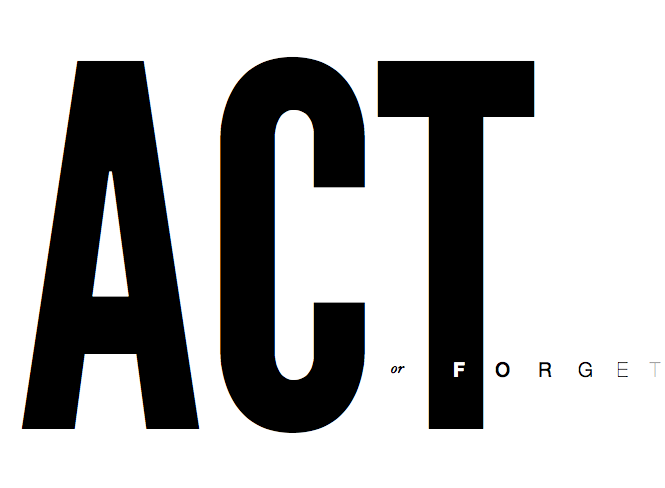 Act or Forget